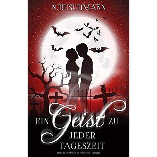 N. Buschmann - Ein Geist zu jeder Tageszeit - Preis vom 09.06.2021 04:47:15 h
