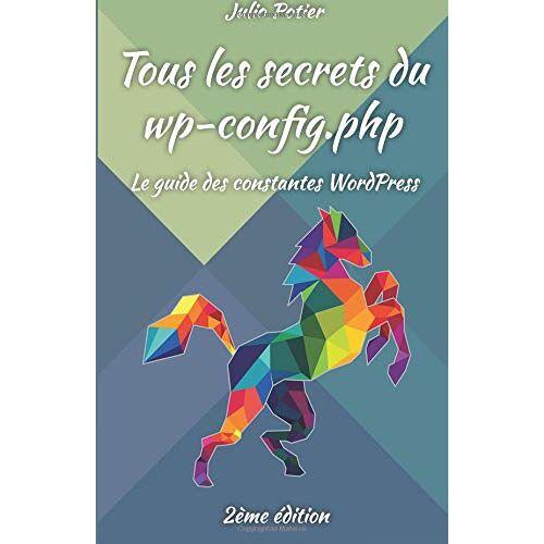 Julio Potier - Tous les secrets du wp-config.php: Le guide des constantes WordPress (Tous les secrets de WordPress, Band 1) - Preis vom 13.06.2021 04:45:58 h