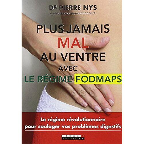 Pierre Nys - Plus jamais mal au ventre avec le régime Fodmaps - Preis vom 12.06.2021 04:48:00 h