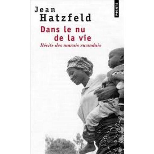 Jean Hatzfeld - Dans le nu de la vie (Points) - Preis vom 19.06.2021 04:48:54 h