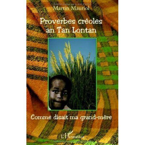 Martin Mauriol - Proverbes créoles an Tan Lontan : Kon gran manman mwen té ka di / Comme disait ma grand-mère - Preis vom 25.07.2021 04:48:18 h