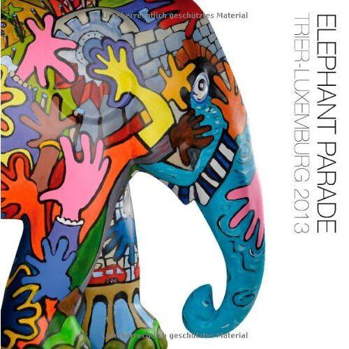 ElephantExpo Trier-Luxemburg GmbH - Elephant Parade Trier-Luxemburg 2013 - Preis vom 19.06.2021 04:48:54 h