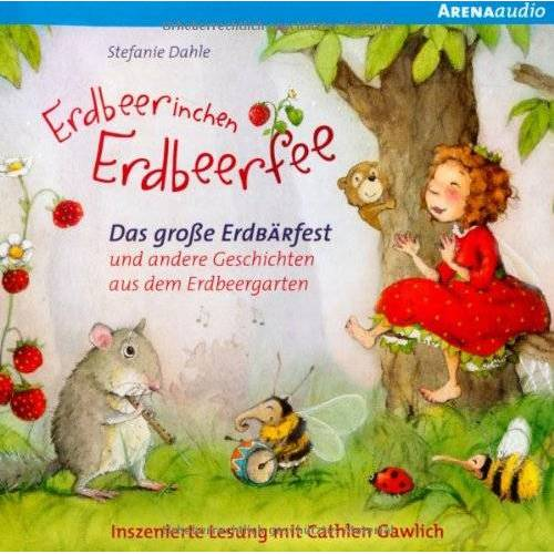 Stefanie Dahle - Erdbeerinchen Erdbeerfee. Das große ErdBÄRfest und ...: ... und andere Geschichten aus dem Erdbeergarten - Preis vom 15.09.2021 04:53:31 h