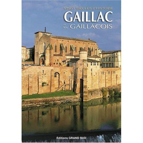 Collectif - Gaillac et les Gaillacois Vingt Siecles d'Histoire - Preis vom 19.06.2021 04:48:54 h