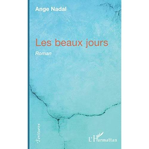 Ange Nadal - Les beaux jours: Roman - Preis vom 15.06.2021 04:47:52 h