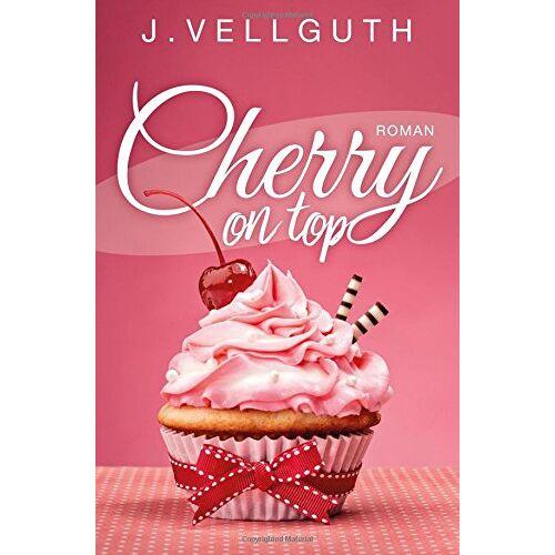 J. Vellguth - Cherry on top: Liebesroman - Preis vom 21.06.2021 04:48:19 h