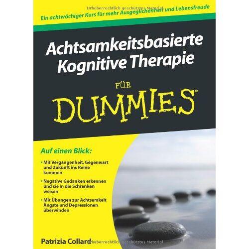 Patrizia Collard - Achtsamkeitsbasierte Kognitive Therapie für Dummies (Fur Dummies) - Preis vom 01.08.2021 04:46:09 h