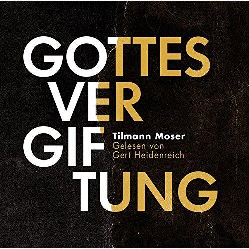 Tilmann Moser - Gottesvergiftung - Preis vom 12.06.2021 04:48:00 h
