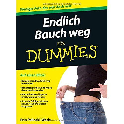 Erin Palinski-Wade - Endlich Bauch weg für Dummies (Fur Dummies) - Preis vom 22.06.2021 04:48:15 h