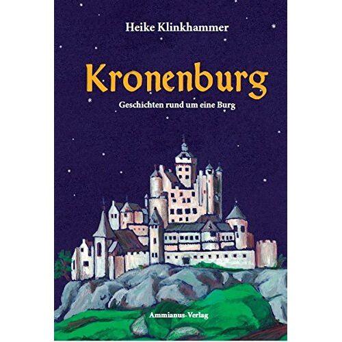 Heike Klinkhammer - Kronenburg: Geschichten rund um eine Burg - Preis vom 08.06.2021 04:45:23 h