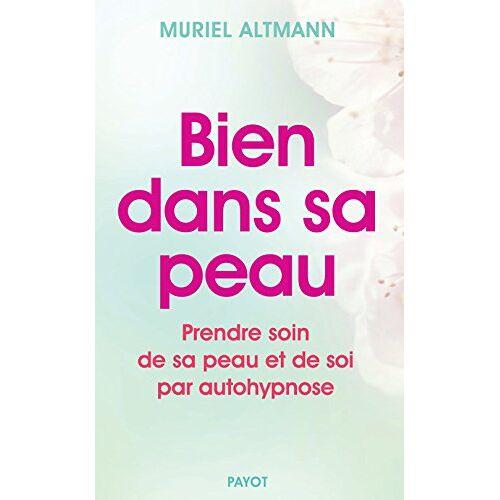 Muriel Altmann - Bien dans sa peau - Preis vom 20.06.2021 04:47:58 h
