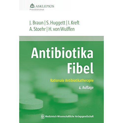 Jörg Braun - Antibiotika-Fibel: Rationale Antibiotikatherapie (Die Asklepios Praxisbibliothek) - Preis vom 21.06.2021 04:48:19 h