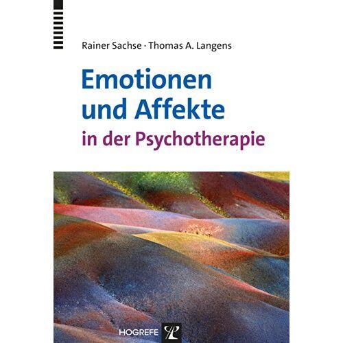 Rainer Sachse - Emotionen und Affekte in der Psychotherapie - Preis vom 01.08.2021 04:46:09 h