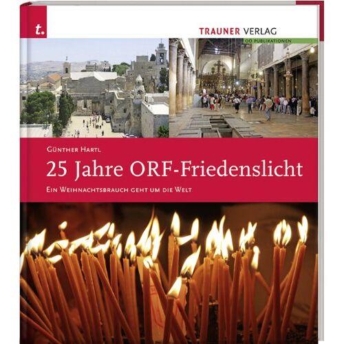Günther Hartl - 25 Jahre ORF-Friedenslicht: Ein Weihnachtsbrauch geht um die Welt - Preis vom 13.06.2021 04:45:58 h