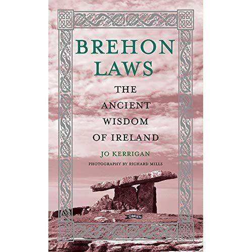Jo Kerrigan - Kerrigan, J: Brehon Laws: The Ancient Wisdom of Ireland - Preis vom 21.06.2021 04:48:19 h