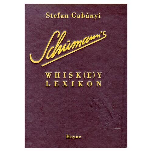 Stefan Gabanyi - Schumann's Whisk(e)y Lexikon - Preis vom 23.07.2021 04:48:01 h