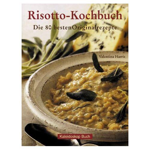 Valentina Harris - Risotto-Kochbuch: Die 80 besten Originalrezepte - Preis vom 19.06.2021 04:48:54 h