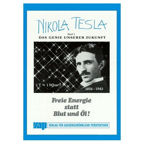 Nikola Tesla - Nikola Tesla, Bd.1, Das Genie unserer Zukunft - Preis vom 17.06.2021 04:48:08 h