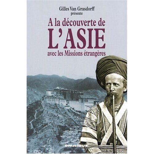 Gilles Van Grasdorff - A la découverte de l'Asie avec les Missions étrangères - Preis vom 22.06.2021 04:48:15 h