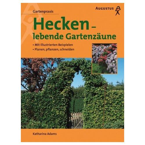 Katharina Adams - Hecken, lebende Gartenzäune - Preis vom 17.06.2021 04:48:08 h