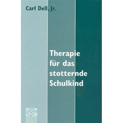 Carl Dell - Therapie für das stotternde Schulkind - Preis vom 15.10.2021 04:56:39 h