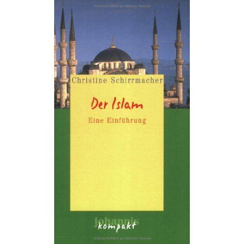 Christine Schirrmacher - Der Islam: Eine Einführung - Preis vom 20.06.2021 04:47:58 h