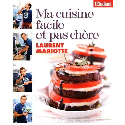 Laurent Mariotte - Ma cuisine facile et pas chère - Preis vom 14.06.2021 04:47:09 h