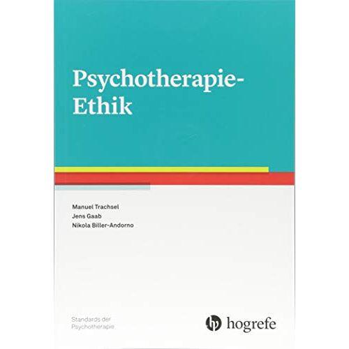 Manuel Trachsel - Psychotherapie-Ethik (Standards der Psychotherapie) - Preis vom 16.06.2021 04:47:02 h