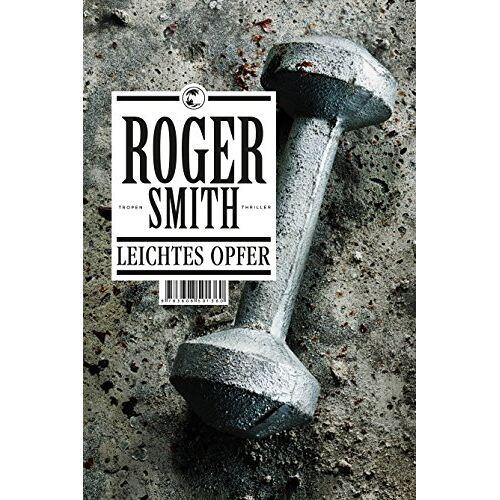 Roger Smith - Leichtes Opfer: Thriller - Preis vom 10.09.2021 04:52:31 h