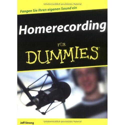 Jeff Strong - Homerecording für Dummies - Preis vom 17.06.2021 04:48:08 h