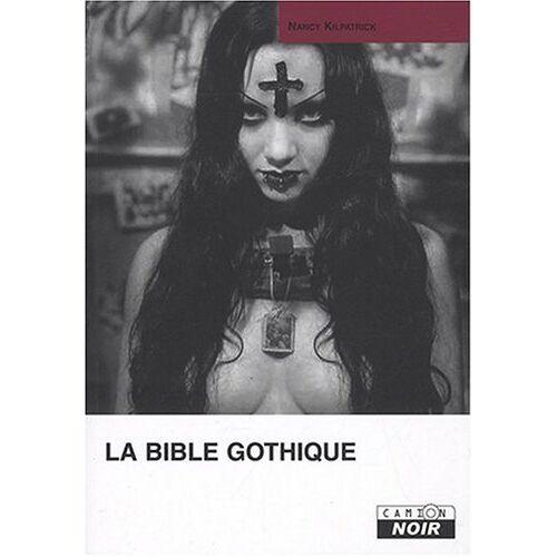 Nancy Kilpatrick - La Bible Gothique - Preis vom 16.06.2021 04:47:02 h