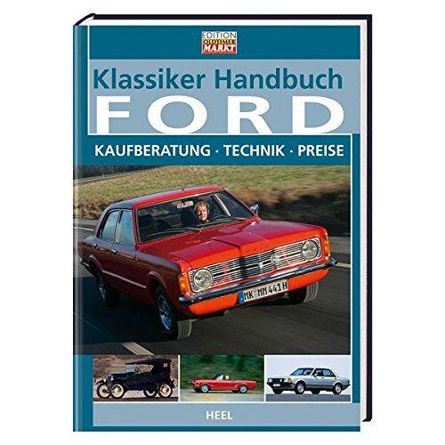 - Klassiker Handbuch: Ford. Kaufberatung - Technik - Preise - Preis vom 17.05.2021 04:44:08 h