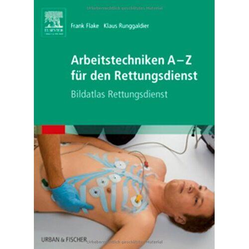 Frank Flake - Arbeitstechniken A-Z für den Rettungsdienst: Bildatlas Rettungsdienst - Preis vom 01.08.2021 04:46:09 h
