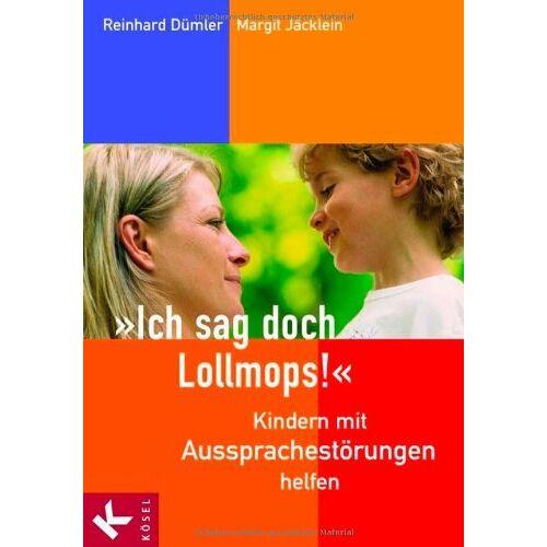 Reinhard Dümler - Ich sag doch Lollmops! - Kindern mit Aussprachestörungen helfen: Kindern mit Aussprachstörungen helfen - Preis vom 09.06.2021 04:47:15 h