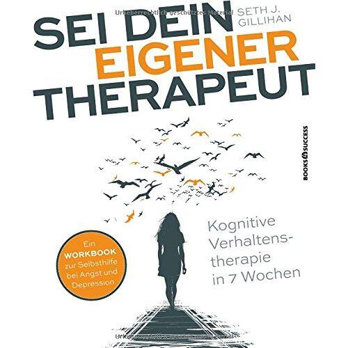 Gillihan, Seth J. - Sei dein eigener Therapeut: Kognitive Verhaltenstherapie in 7 Wochen - Preis vom 13.10.2021 04:51:42 h