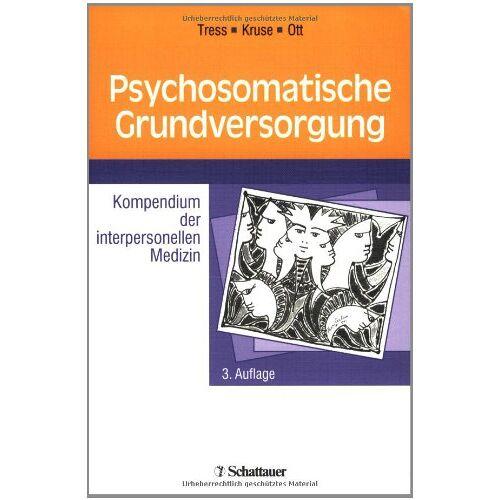 Wolfgang Tress - Psychosomatische Grundversorgung: Kompendium der interpersonellen Medizin - Preis vom 24.07.2021 04:46:39 h