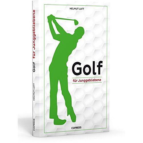Helmut Luft - Golf für Junggebliebene - Preis vom 22.06.2021 04:48:15 h