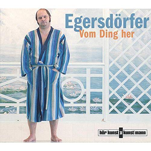 Matthias Egersdörfer - Vom Ding her - Preis vom 15.06.2021 04:47:52 h