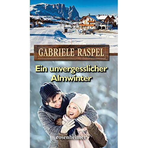 Gabriele Raspel - Ein unvergesslicher Almwinter - Preis vom 08.06.2021 04:45:23 h