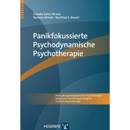 Claudia Subic-Wrana - Panikfokussierte Psychodynamische Psychotherapie - Preis vom 15.06.2021 04:47:52 h