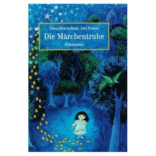Vilma Mönckeberg-Kollmar - Die Märchentruhe. ( Ab 6 J.) - Preis vom 15.06.2021 04:47:52 h