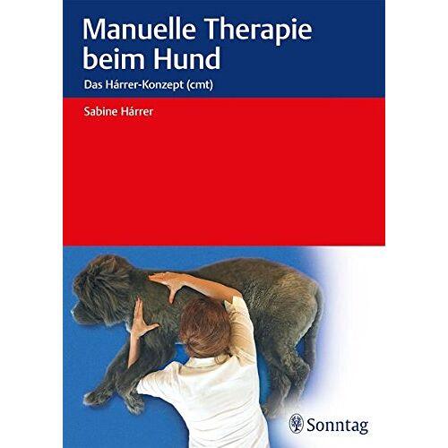 Sabine Harrer - Manuelle Therapie beim Hund: Das Hárrer-Konzept - Preis vom 01.08.2021 04:46:09 h