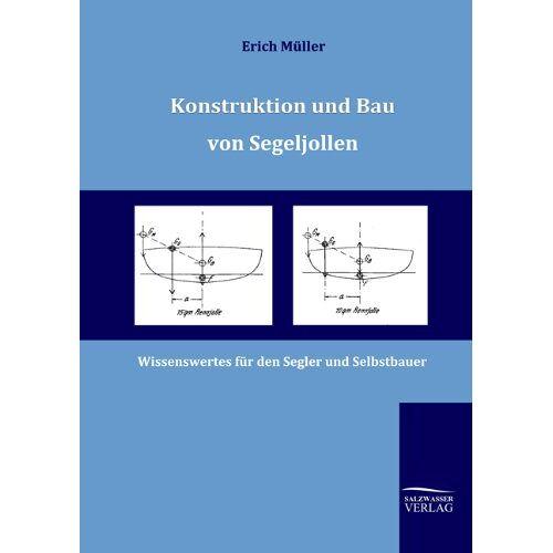 Erich Müller - Konstruktion und Bau von Segeljollen: Wissenswertes für den Segler und Selbstbauer - Preis vom 16.05.2021 04:43:40 h