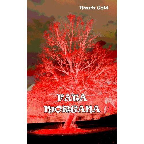 Mark Gold - Fata Morgana - Preis vom 12.06.2021 04:48:00 h