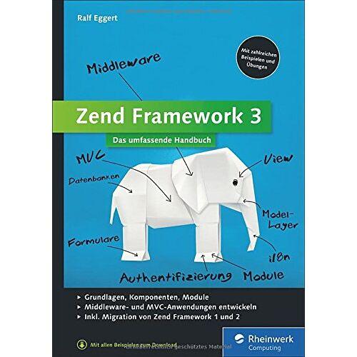 Ralf Eggert - Zend Framework 3: Webanwendungen mit dem PHP-Framework - Preis vom 23.07.2021 04:48:01 h