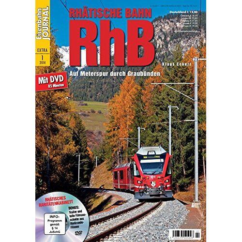 Klaus Eckert - Rhätische Bahn RhB - mit Video-DVD - Eisenbahn Journal Extra-Ausgabe 1-2014 - Preis vom 23.07.2021 04:48:01 h
