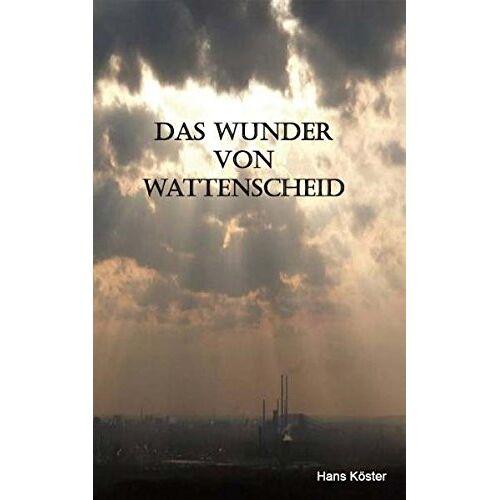 Hans Köster - Das Wunder von Wattenscheid - Preis vom 17.06.2021 04:48:08 h