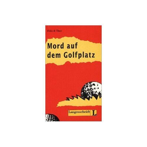 Felix - Mord auf dem Golfplatz (Stufe 2) (Felix & Theo) - Preis vom 18.06.2021 04:47:54 h