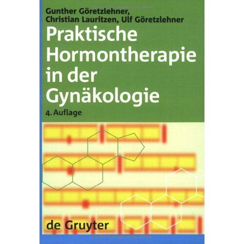 Gunther Göretzlehner - Praktische Hormontherapie in der Gynäkologie - Preis vom 23.09.2021 04:56:55 h