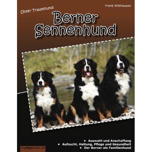 Frank Witthausen - Unser Traumhund: Berner Sennenhund - Preis vom 09.06.2021 04:47:15 h